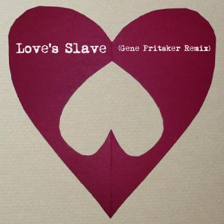 Love's Slave (Gene Pritsker Remix)